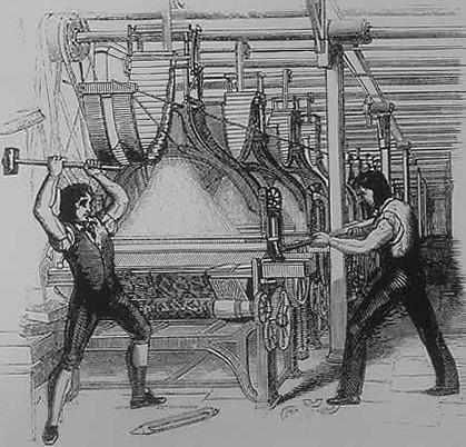 Luddites, smashing a loom.